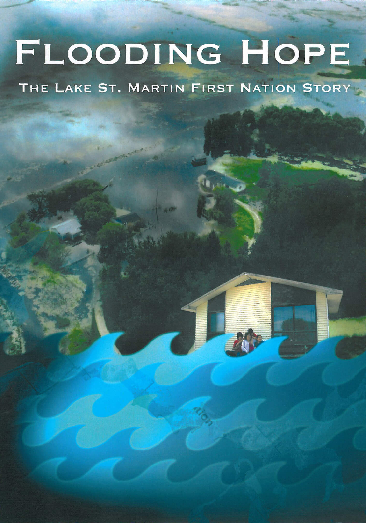 Flooding Hope: The Lake St. Martin First Nation St