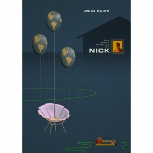 'Three Worlds of Nick' trilogy by John Paizs